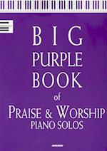 Big Purple Book of P&w Piano Solos