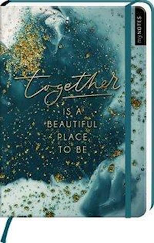 myNOTES Notizbuch A5: Together is a beautiful place to be - notebook medium, dotted - für Träume, Pläne und Ideen / ideal als Bullet Journal oder Tagebuch