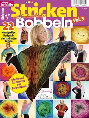 Simply Kreativ - Stricken mit Farbverlaufsbobbeln - Vol. 5