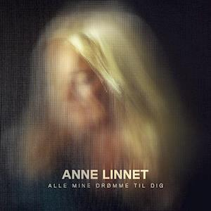 Anne Linnet - Alle mine drømme til dig VINYL