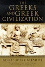 The Greeks and Greek Civilization af Jacob Burckhardt