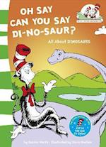 Oh Say Can You Say Di-no-saur? (Cat in the Hat's Learning Library, nr. 3)