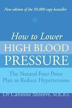 How to Lower High Blood Pressure (Natural Four Point Plan to Reduce Hypertension)