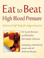 High Blood Pressure (Natural Self Help for Hypertension Including 60 Recipes)
