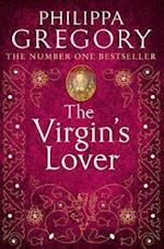 The Virgin's Lover af Philippa Gregory