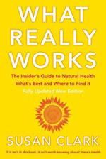 What Really Works (Insiders Guide to Complementary Health)