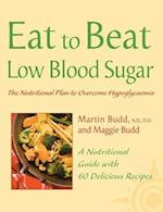Low Blood Sugar (Nutritional Plan to Overcome Hypoglycaemia with 60 Recipes)