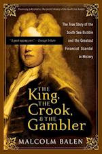 The King, the Crook, and the Gambler