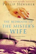 The Bedroom of the Mister's Wife af Philip Hensher