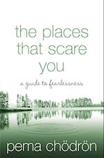 The Places That Scare You af Pema Chodron