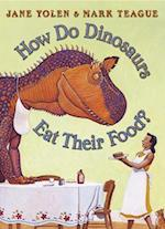 How Do Dinosaurs Eat Their Food? af Mark Teague, Jane Yolen