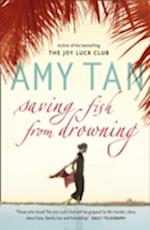 Saving Fish From Drowning af Amy Tan