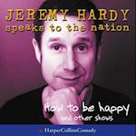 &quote;How to be Happy&quote; and Other Shows (Jeremy Hardy Speaks to the Nation)