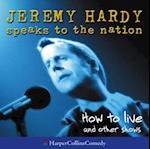 &quote;How to Live&quote; and Other Shows (Jeremy Hardy Speaks to the Nation)