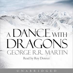 Dance With Dragons (A Song of Ice and Fire, Book 5) af George R R Martin