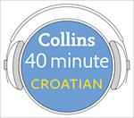 Croatian in 40 Minutes: Learn to speak Croatian in minutes with Collins