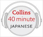 Japanese in 40 Minutes: Learn to speak Japanese in minutes with Collins