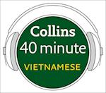 Vietnamese in 40 Minutes: Learn to speak Vietnamese in minutes with Collins