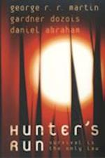 Hunter's Run af Daniel Abraham, George R R Martin, Gardner Dozois