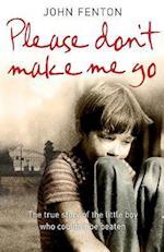 Please Don't Make Me Go af John Fenton