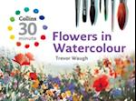 Collins 30 Minute Flowers in Watercolour (Collins 30-minute Painting)