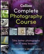 Collins Complete Photography Course af John Garrett, Graeme Harris