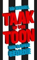 Collins Taak of the Toon: How to Speak Geordie