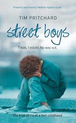 Street Boys: 7 Kids. 1 Estate. No Way Out. The True Story of a Lost Childhood