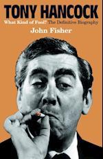 Tony Hancock: The Definitive Biography af John Fisher