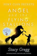 Angel and the Flying Stallions af Stacy Gregg