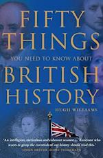 Fifty Things You Need To Know About British History af Hugh Williams