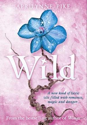 Bog, paperback Wild af Aprilynne Pike