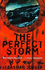 Perfect Storm: A True Story of Men Against the Sea