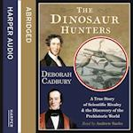 Dinosaur Hunters: A True Story of Scientific Rivalry and the Discovery of the Prehistoric World