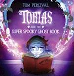 Tobias and the Super Spooky Ghost Book af Tom Percival