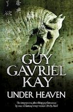 Under Heaven af Guy Gavriel Kay