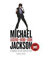 Michael Jackson - Legend, Hero, Icon