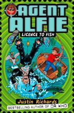 Licence to Fish (Agent Alfie, Book 3)