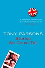 Stories We Could Tell af Tony Parsons