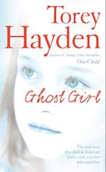 Ghost Girl: The true story of a child in desperate peril - and a teacher who saved her af Torey Hayden