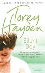 Silent Boy: He was a frightened boy who refused to speak - until a teacher's love broke through the silence af Torey Hayden