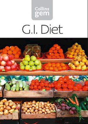 GI: How to succeed using the Glycemic Index diet (Collins Gem) af Collins