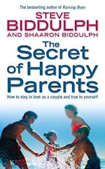 Secret of Happy Parents: How to Stay in Love as a Couple and True to Yourself