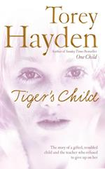 Tiger's Child: The story of a gifted, troubled child and the teacher who refused to give up on her