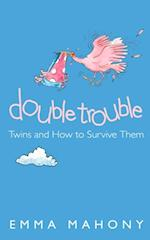 Double Trouble: Twins and How to Survive Them (Text Only)
