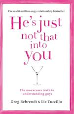 He's Just Not That Into You: The No-Excuses Truth to Understanding Guys af Greg Behrendt
