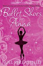 Ballet Shoes for Anna af Noel Streatfeild