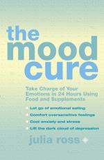 Mood Cure: Take Charge of Your Emotions in 24 Hours Using Food and Supplements af Julia Ross