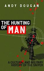 Hunting of Man: A History of the Sniper