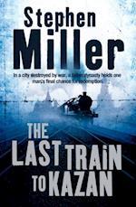 Last Train to Kazan af Stephen Miller